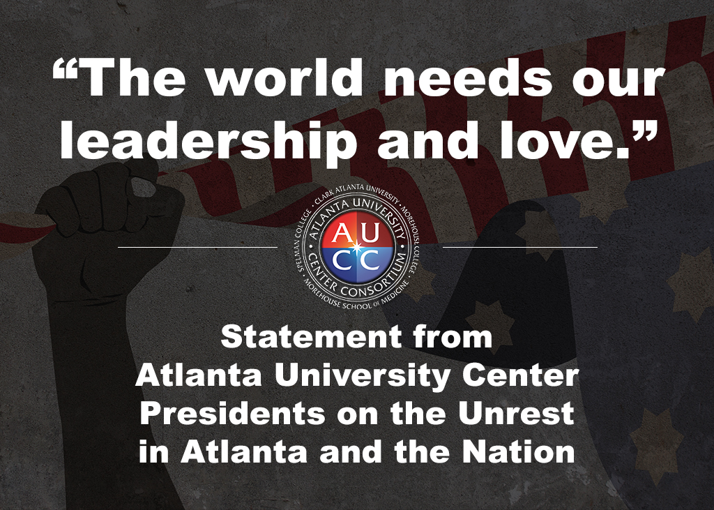 Statement Regarding Recent Unrest in Atlanta and The Nation from AUCC Council of Presidents