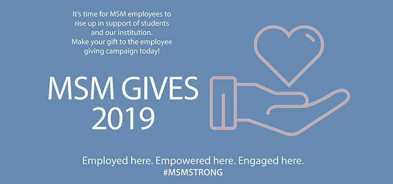 It's time for MSM employees to rise up in support of students and our institution. Make your gift to the employee giving campaign today!