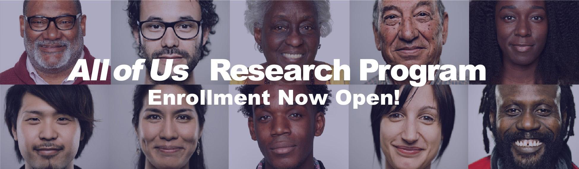 All of Us Research Program - Enrollment Now Open!