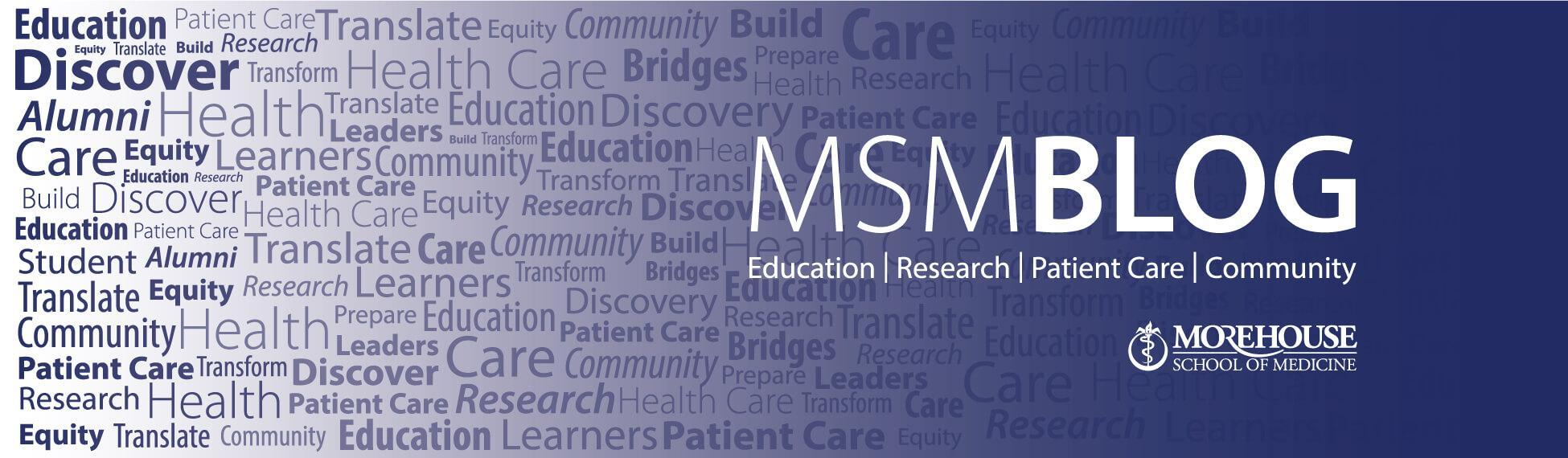 MSM Blog: Education, Research, Patience Care and Community
