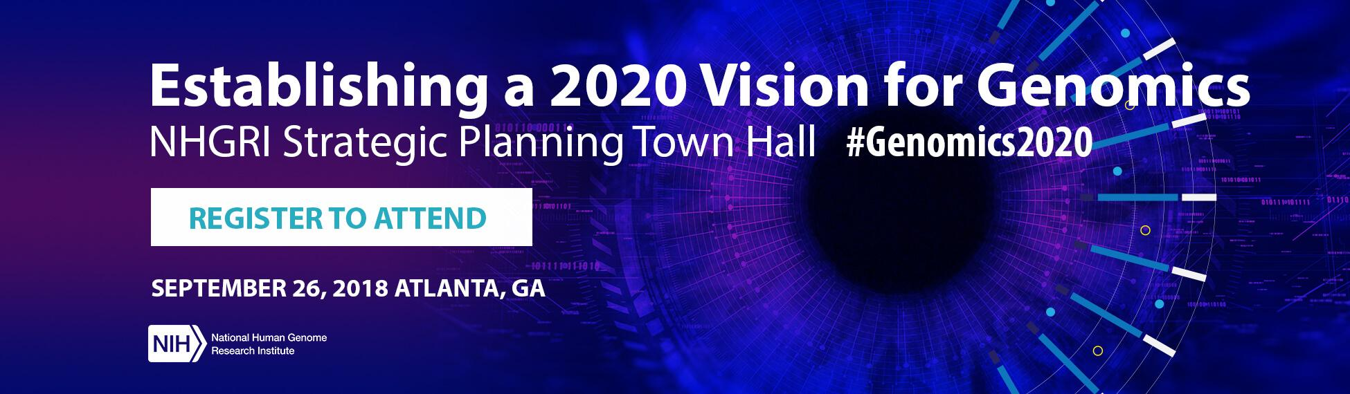 Establishing a 2020 Vision for Genomics: Register to attend
