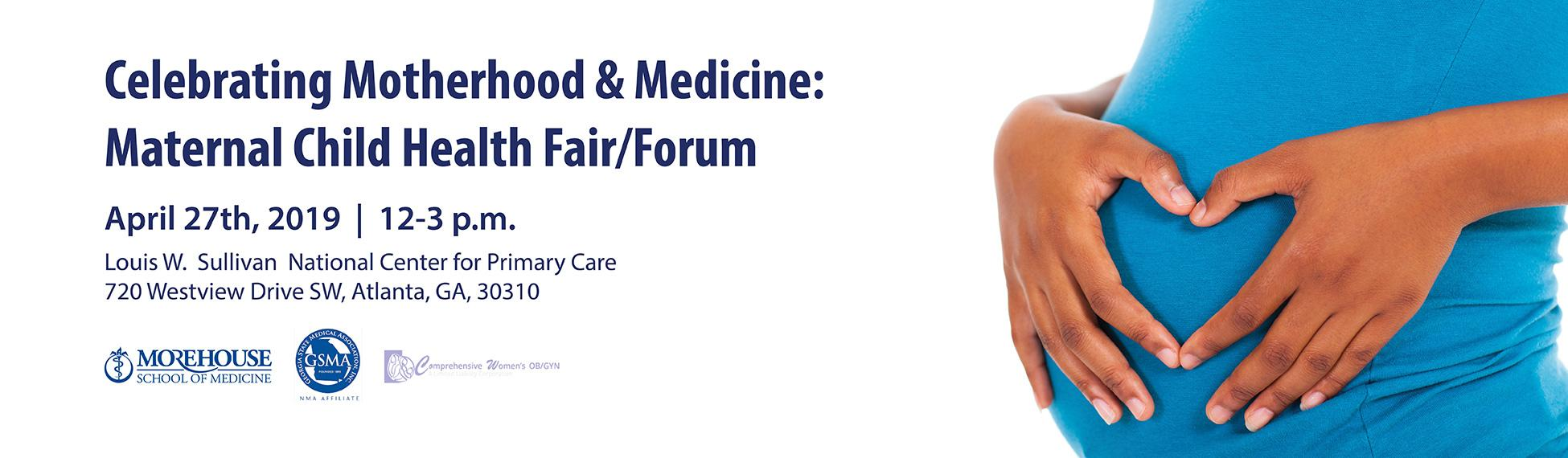 Celebrating Motherhood & Medicine: Maternal Child Health Fair/Forum