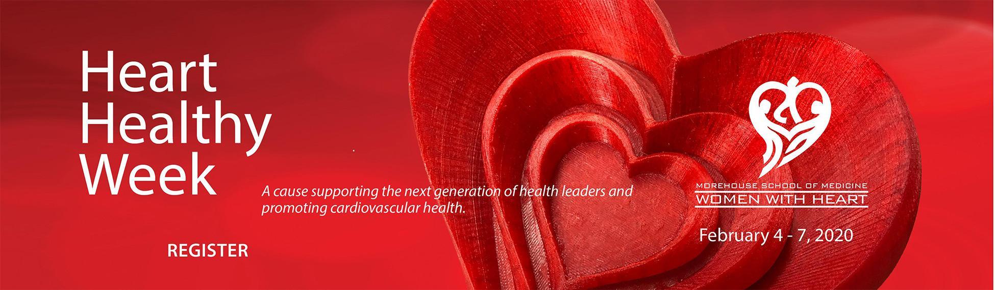 Heart Healthy Week, February 4 - 7, 2020