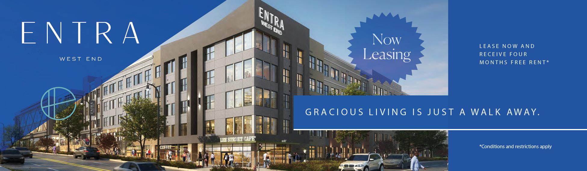 Entra West End, Gracious Living is just a walk away