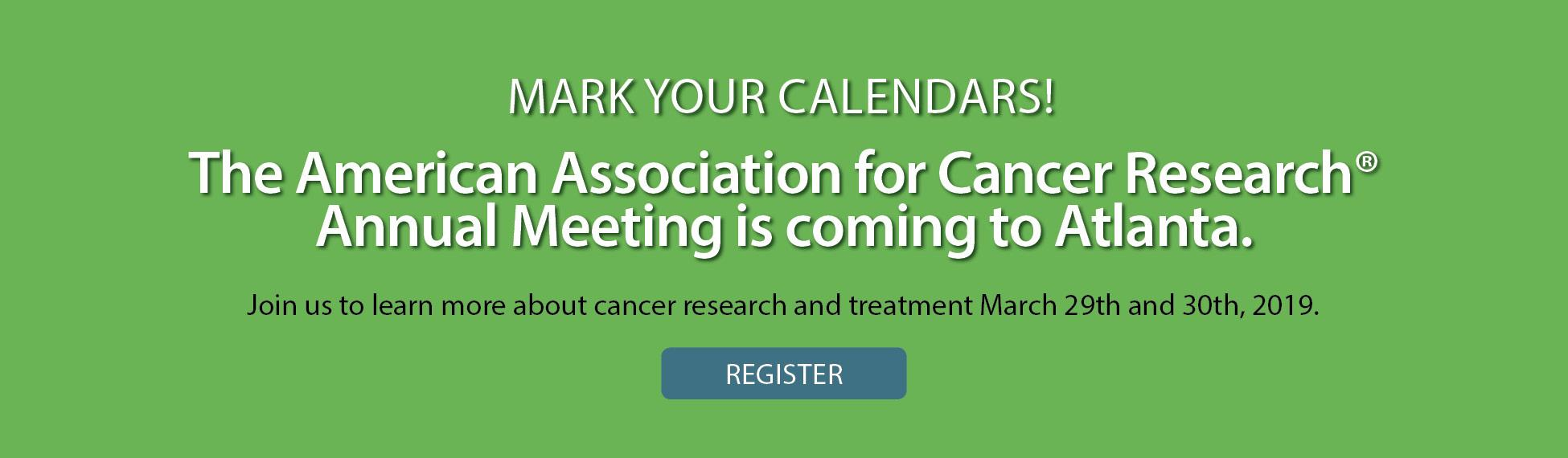 Register for the American Association for Cancer Research® Annual Meeting