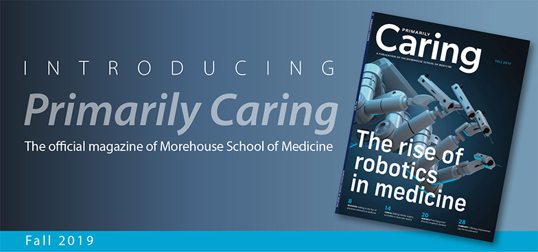 Primarily Caring, the official magazine of Morehouse School of Medicine